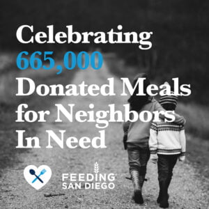 Celebrating 665,000 donated meals for neighbors in need, Feeding San Diego